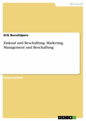 Einkauf und Beschaffung. Marketing, Management und Beschaffung