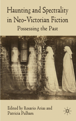 Haunting and Spectrality in Neo-Victorian Fiction