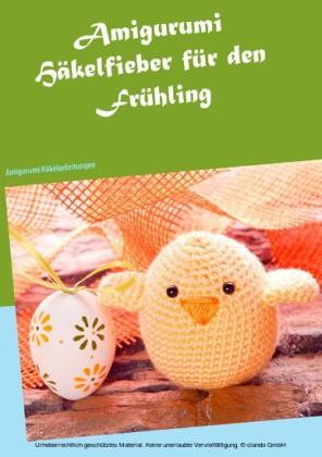 Amigurumi Häkelfieber für den Frühling
