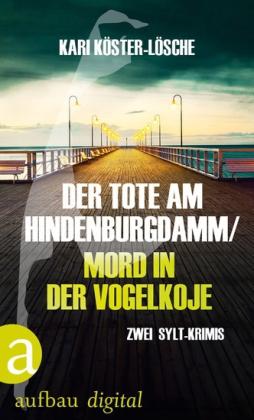 Der Tote am Hindenburgdamm / Mord in der Vogelkoje