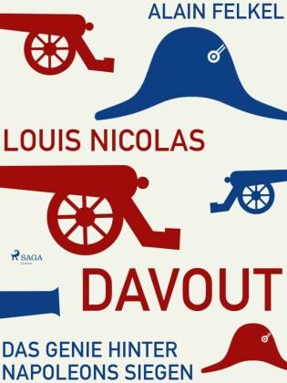 Louis Nicolas Davout. Das Genie hinter Napoleons Siegen