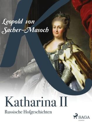 Katharina II. Russische Hofgeschichten