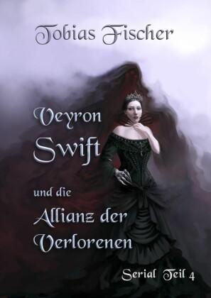 Veyron Swift und die Allianz der Verlorenen: Serial Teil 4