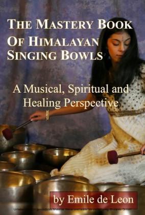The Mastery Book of Himalayan Singing Bowls