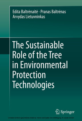The Sustainable Role of the Tree in Environmental Protection Technologies