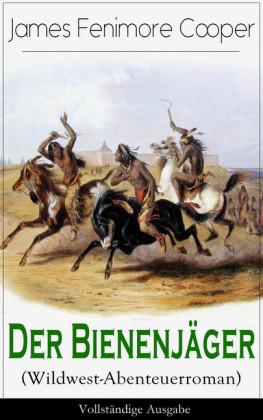 Der Bienenjäger (Wildwest-Abenteuerroman)
