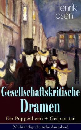 Gesellschaftskritische Dramen: Ein Puppenheim + Gespenster
