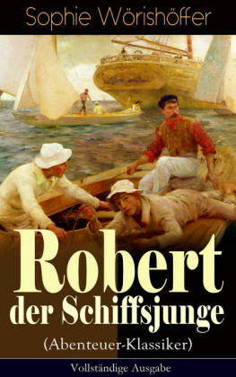 Robert der Schiffsjunge (Abenteuer-Klassiker)