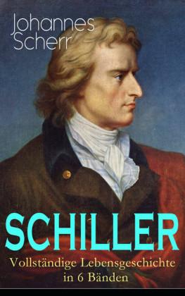 SCHILLER - Lebensgeschichte in 6 Bänden