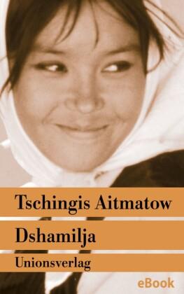 Dshamilja - 'Die schönste Liebesgeschichte der Welt'