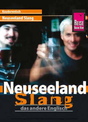 Reise Know-How Kauderwelsch Neuseeland Slang - das andere Englisch: Kauderwelsch-Sprachführer Band 45
