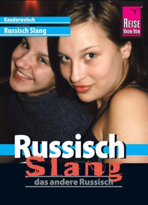 Reise Know-How Kauderwelsch Russisch Slang - das andere Russisch: Kauderwelsch-Sprachführer Band 213