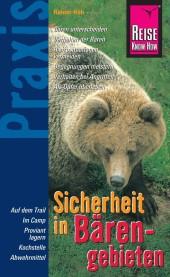Reise Know-How Praxis: Sicherheit in Bärengebieten: Ratgeber mit vielen praxisnahen Tipps und Informationen