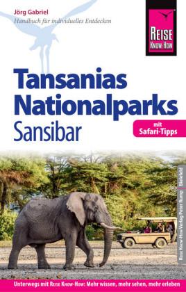 Reise Know-How Reiseführer Tansanias Nationalparks, Sansibar (mit Safari-Tipps): (mit Strand- und Tauchurlaub auf Sansibar)
