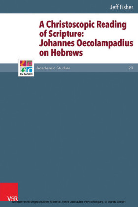 A Christoscopic Reading of Scripture: Johannes Oecolampadius on Hebrews