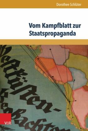 Vom Kampfblatt zur Staatspropaganda