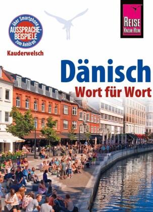 Reise Know-How Kauderwelsch Dänisch - Wort für Wort: Kauderwelsch-Sprachführer Band 43