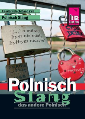 Reise Know-How Kauderwelsch Polnisch Slang - das andere Polnisch: Kauderwelsch-Sprachführer Band 228