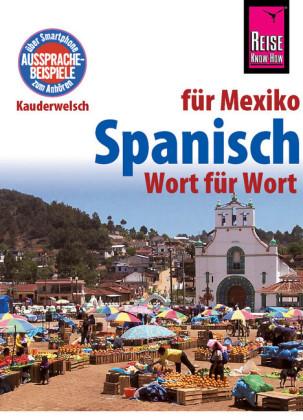 Reise Know-How Kauderwelsch Spanisch für Mexiko - Wort für Wort: Kauderwelsch-Sprachführer Band 88