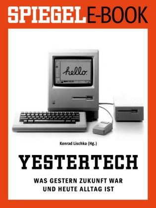 Yestertech - Was gestern Zukunft war und heute Alltag ist