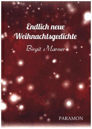 Endlich Neue Weihnachtsgedichte Birgit Marner 9783038301639
