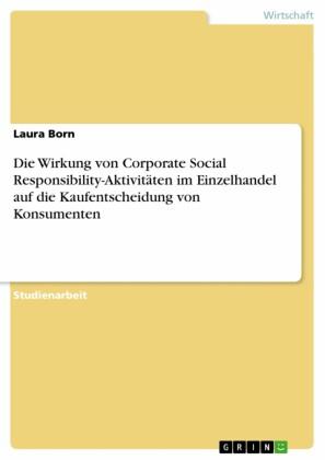 Die Wirkung von Corporate Social Responsibility-Aktivitäten im Einzelhandel auf die Kaufentscheidung von Konsumenten