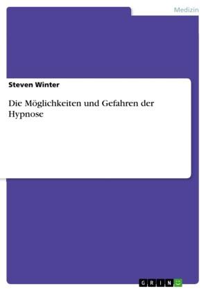 Die Möglichkeiten und Gefahren der Hypnose