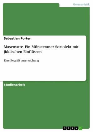 Masematte. Ein Münsteraner Soziolekt mit jiddischen Einflüssen