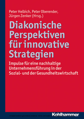 Diakonische Perspektiven für innovative Strategien