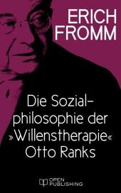 Die Sozialphilosophie der 'Willenstherapie' Otto Ranks