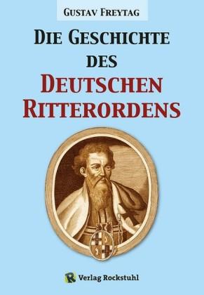 Die Geschichte des Deutschen Ritterordens