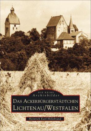 Das Ackerbürgerstädtchen Lichtenau /Westfalen