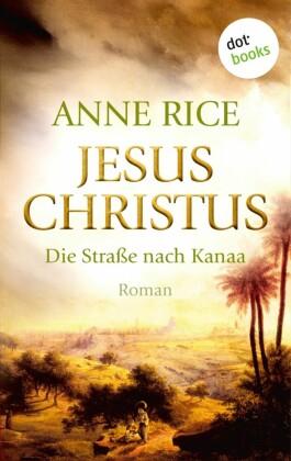 Jesus Christus: Die Straße nach Kanaa