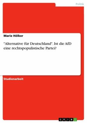 'Alternative für Deutschland'. Ist die AfD eine rechtspopulistische Partei?