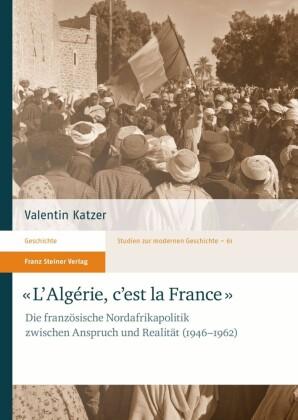 'L'Algérie, c'est la France'