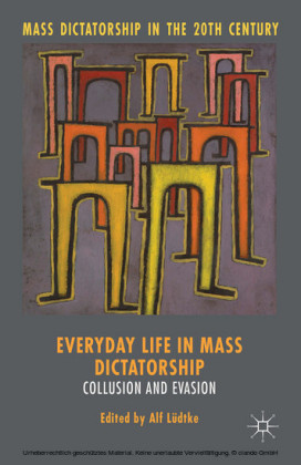 Everyday Life in Mass Dictatorship
