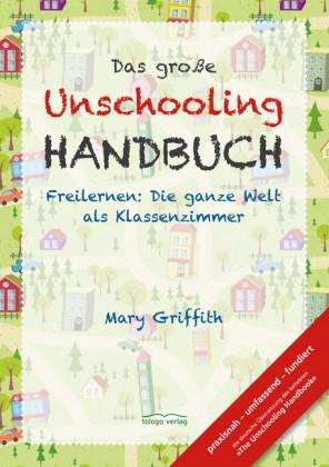 Das große Unschooling Handbuch