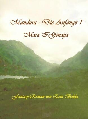 Mandura - Die Anfänge I