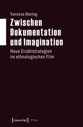 Zwischen Dokumentation und Imagination
