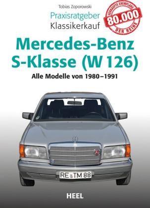 Praxisratgeber Klassikerkauf Mercedes-Benz S-Klasse (W 126)