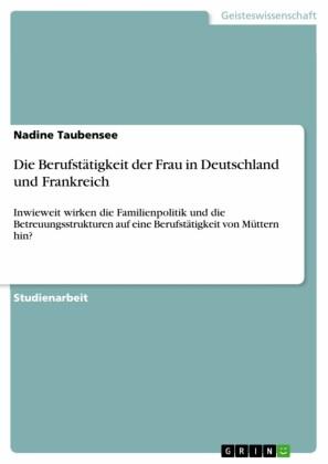Die Berufstätigkeit der Frau in Deutschland und Frankreich