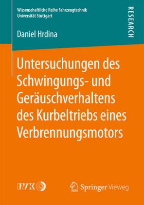 Untersuchungen des Schwingungs- und Geräuschverhaltens des Kurbeltriebs eines Verbrennungsmotors