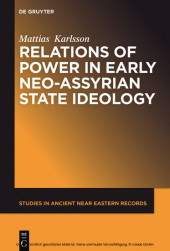 Relations of Power in Early Neo-Assyrian State Ideology