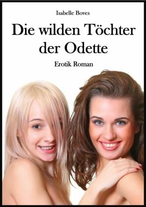 Die wilden Töchter der Odette