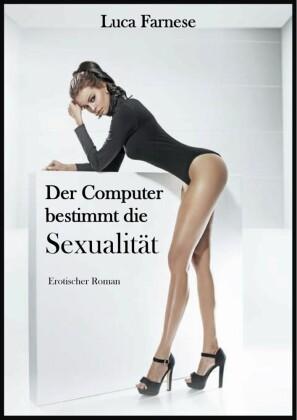 Der Computer bestimmt die Sexualität