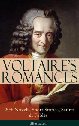 VOLTAIRE'S ROMANCES: 20+ Novels, Short Stories, Satires & Fables (Illustrated)