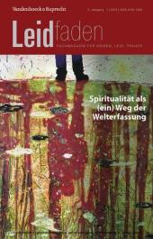 Spiritualität als (ein) Weg der Welterfassung