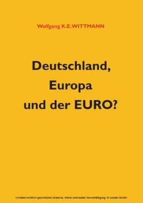 Deutschland, Europa und der Euro?