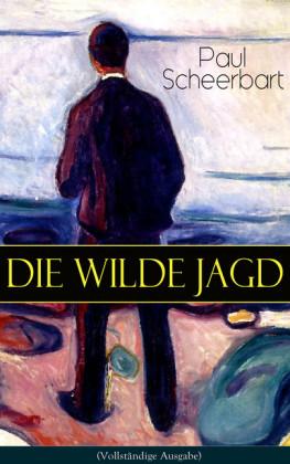 Die wilde Jagd (Vollständige Ausgabe)