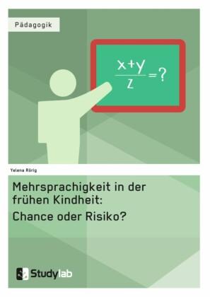 Mehrsprachigkeit in der frühen Kindheit: Chance oder Risiko?